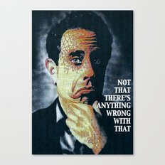 NOT THAT THERE'S ANYTHING WRONG WITH THAT 2.0 Canvas Print
