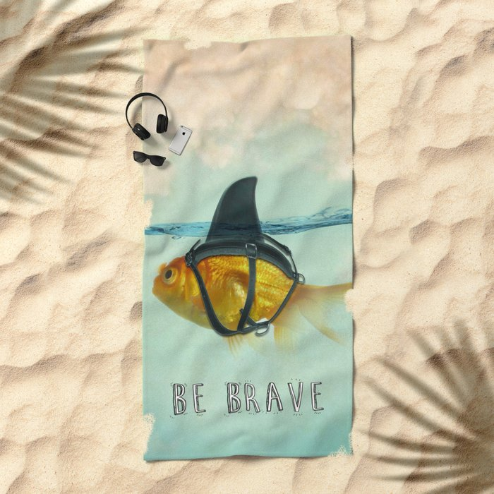 Be Brave - Brilliant Disguise Beach Towel