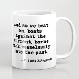And so we beat on - F Scott Fitzgerald quote Coffee Mug