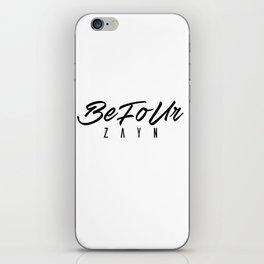 BeFoUr - ZAYN  iPhone Skin