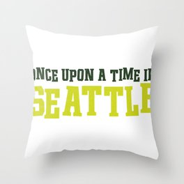 Once Upon a Time in Seattle Throw Pillow