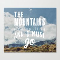 the mountains are calling Canvas Prints featuring The Mountains are calling by Hillary Murphy