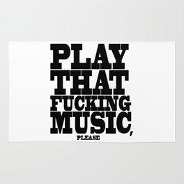 Play the fucking music Rug
