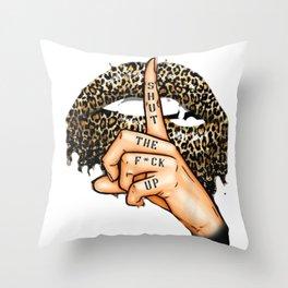 Shhhh! Shut Up Throw Pillow