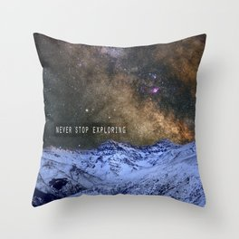 Never stop exploring mountains, space..... Throw Pillow