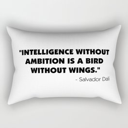 Intelligence Without Ambition is a Bird Without Wings - Salvador Dalì Rectangular Pillow