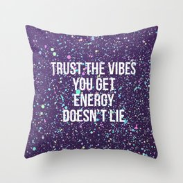 Trust The Vibes You Get Throw Pillow