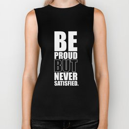 Lab No. 4 -  Be Proud But Never Satisfied Gym Motivational Quotes Poster Biker Tank