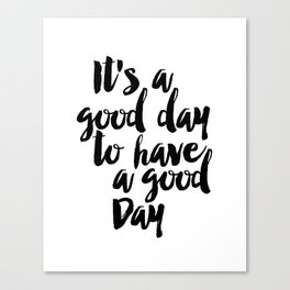 It's a Good Day to Have a Good Day, Farmhouse Sign, Farmhouse Decor, Modern Farmhouse, Rustic Sign, Canvas Print
