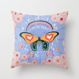 You deserve to be happy Throw Pillow