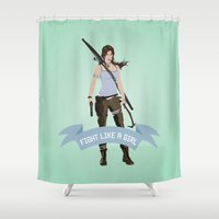 lara croft Shower Curtains featuring Fight Like a Girl: Lara Croft by Dorothy Leigh