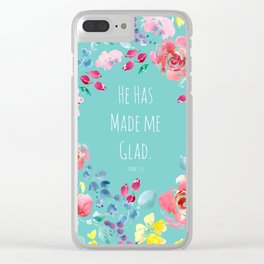 He has made me glad Bible quote Clear iPhone Case