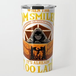 When the DM Smiles It's Already Too Late Tabletop Travel Mug