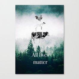 All lives matter go vegan Canvas Print