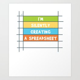 I'm Silently Creating A Spreadsheet For That Art Print