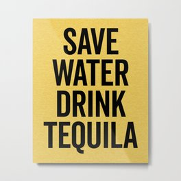 Drink Tequila Funny Quote Metal Print