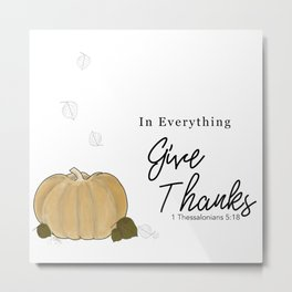 Autumn/Fall Pumpkin and Leaves, In Everything Give Thanks, 1 Thessalonians 5:18 Metal Print