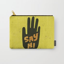 Say Hi. Carry-All Pouch