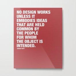No Design Works Unless... Metal Print