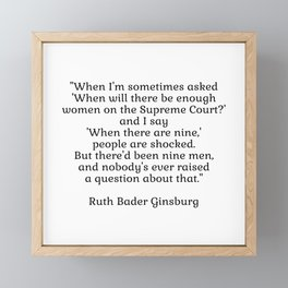 When there are nine - Ruth Bader Ginsburg Framed Mini Art Print