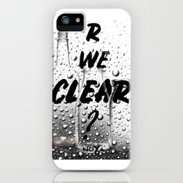 Are We Clear iPhone Case