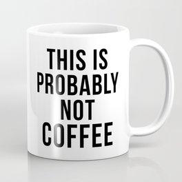 Probably Not Coffee Coffee Mug