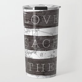 Love Each Other Travel Mug