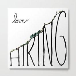 Love Hiking Metal Print