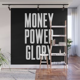 Money power glory Wall Mural
