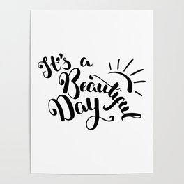 It's A Beautiful Day - Hand-drawn brush pen lettering. Modern calligraphy positive quote Poster