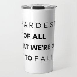 hardest part Travel Mug