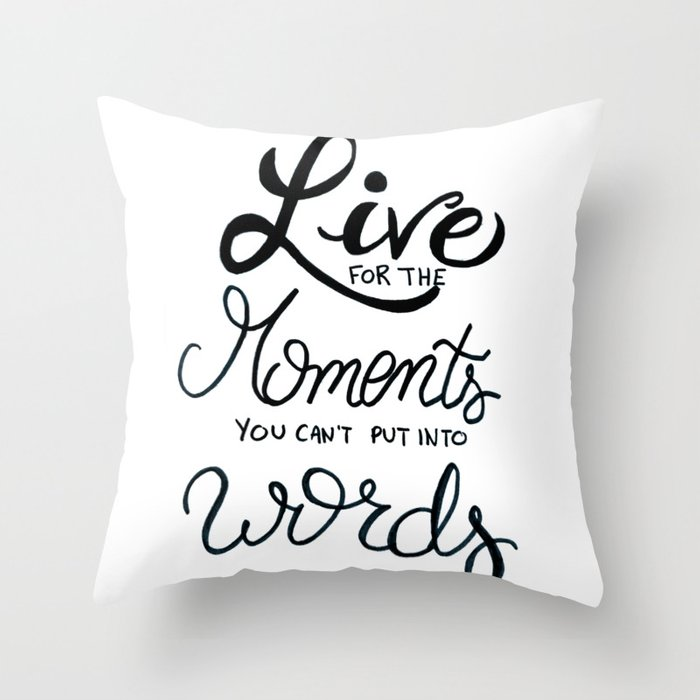 live for the moments you can t put into words inspirational quote