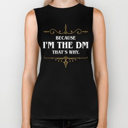 Im the DM Dungeon Master DnD D&D Dungeons and Dragons Inspired Biker Tank