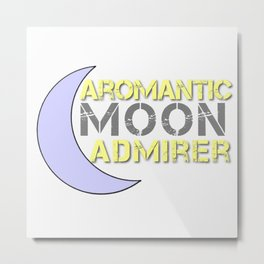 Aromantic Moon Admirer  Metal Print