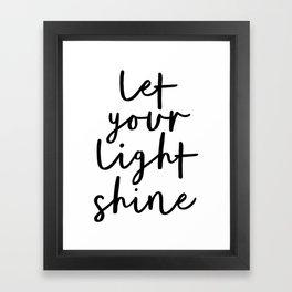 Let Your Light Shine black and white monochrome typography poster design home wall bedroom decor Framed Art Print