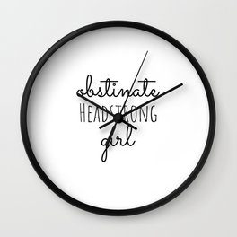 Obstinate Headstrong Girl Jane Austen  feminist Quote Gift Wall Clock