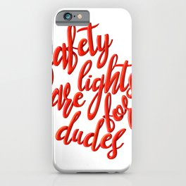 safety lights are for dudes iPhone Case