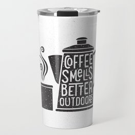 COFFEE SMELLS BETTER OUTDOORS Travel Mug