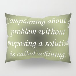 Complaining Without Proposing Pillow Sham