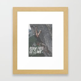 Roam Free Go Climb Rock Wall Adrenaline Framed Art Print