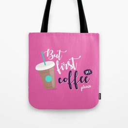 But first, coffee (yes please!) Tote Bag