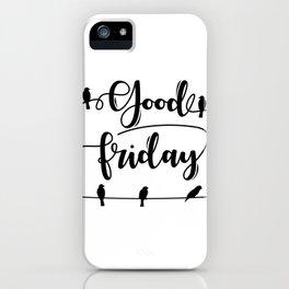 Good Friday Morning Birds iPhone Case
