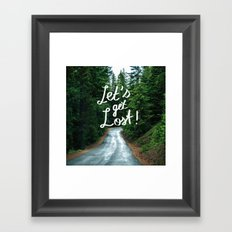 Let's get Lost! - Quote Typography Green Forest Framed Art Print