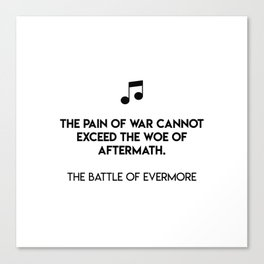 The pain of war cannot exceed the woe of aftermath.  The Battle Of Evermore Canvas Print