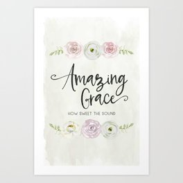 Amazing Grace Art Poster with Watercolor Florals Art Print