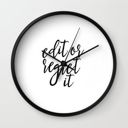 "Gift Writing Classroom Decor FUNNY QUOTE ""Edit Or Regret"" Funny Wall Art Typography print Art Print Wall Clock"