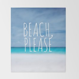 Beach please funny ocean coast photo hipster travel wanderlust quotation saying photograph Throw Blanket