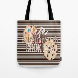 Life Is Better With Cookies Tote Bag