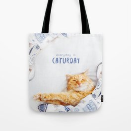 Everyday is caturday Tote Bag