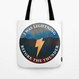 i was lightning before the thunder Tote Bag